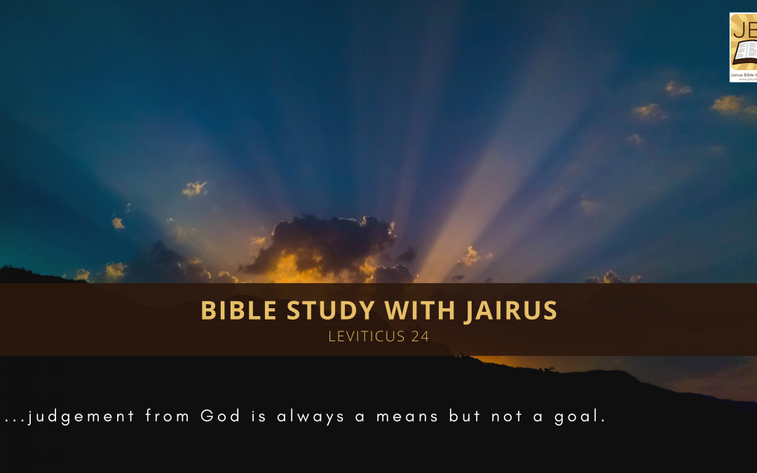 Bible Study with Jairus – Leviticus 24