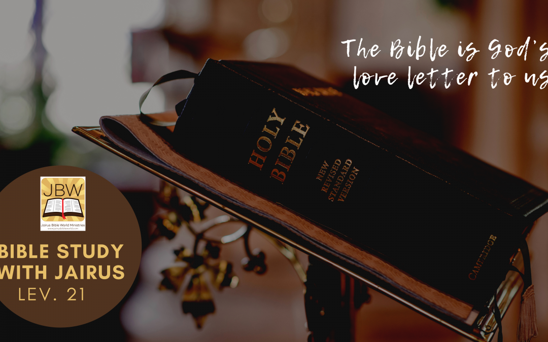 Bible Study with Jairus – Leviticus 21