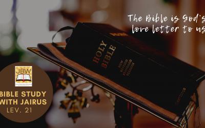 Bible Study with Jairus – Leviticus 21