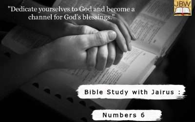 Bible Study with Jairus – Numbers 6