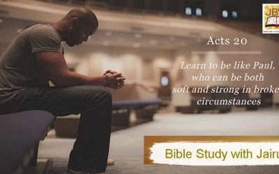 Bible Study with Jairus – Acts 20