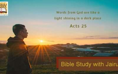 Bible Study with Jairus – Acts 25