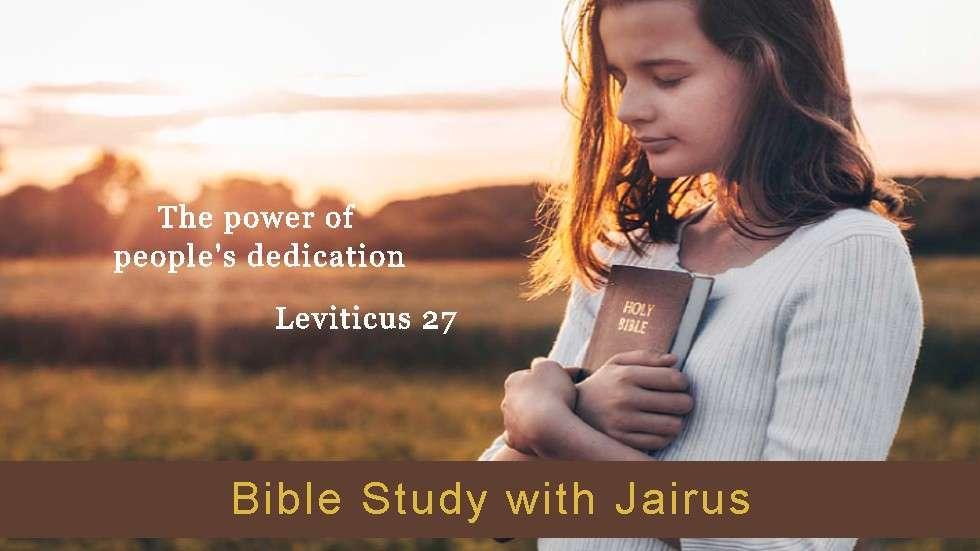 Bible Study with Jairus – Leviticus 27