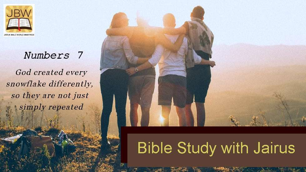 Bible Study with Jairus – Numbers 7