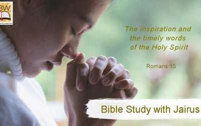 Bible Study with Jairus – Romans 15