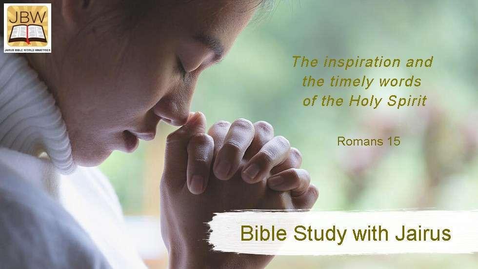 Bible Study with Jairus – Romans 15