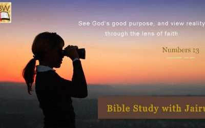 Bible Study with Jairus – Numbers 13