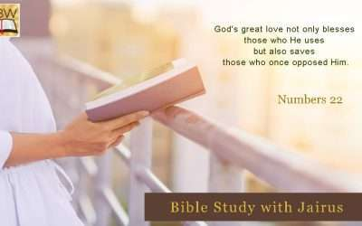 Bible Study With Jairus – Numbers 22