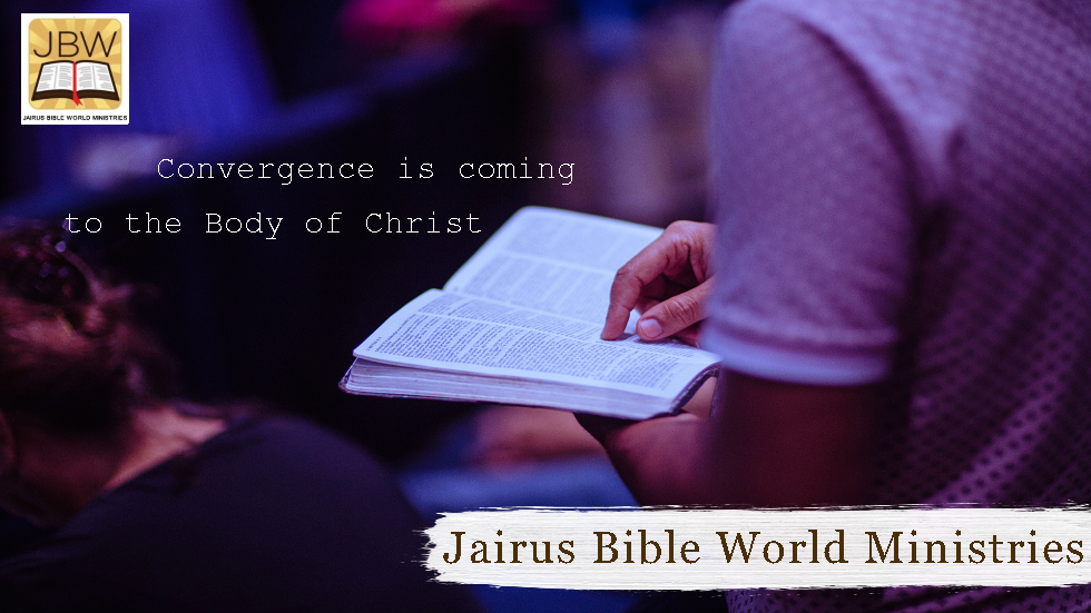 Bible Study With Jairus – Convergence Is Coming To The Body Of Christ
