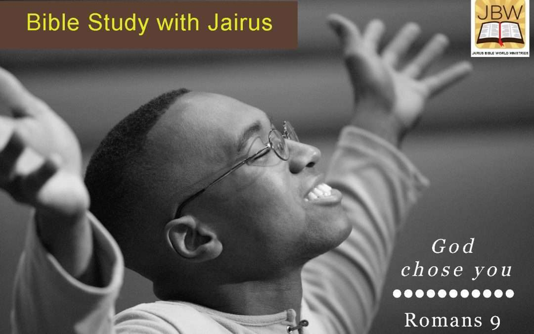 Bible Study With Jairus – Romans 9