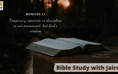 Bible Study with Jairus- Romans 11