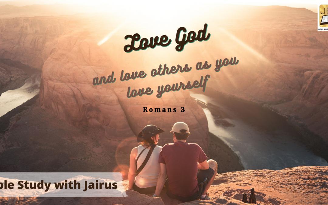 Bible Study with Jairus – Romans 3