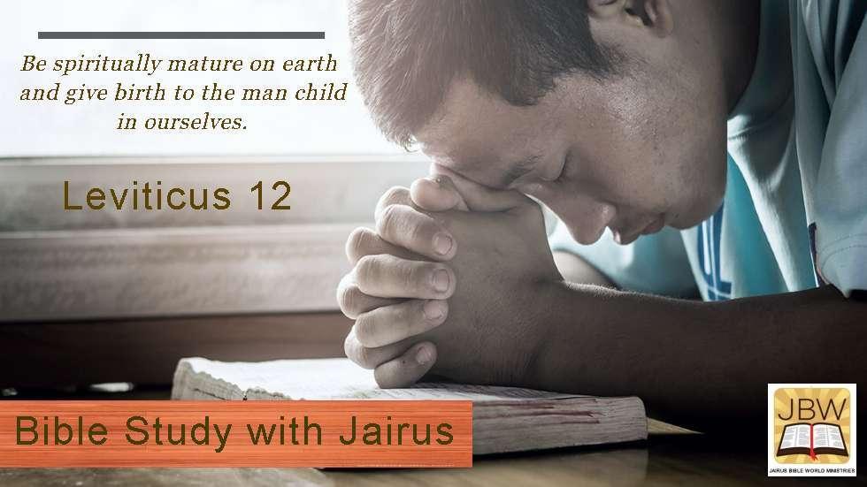 Bible Study with Jairus – Leviticus 12